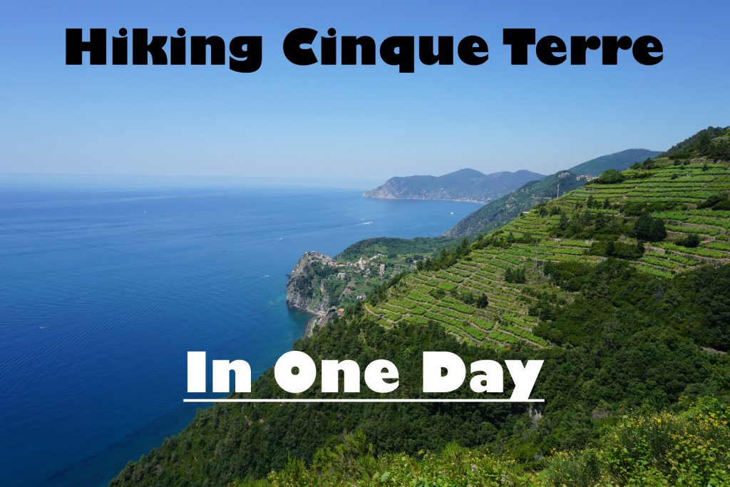 Hiking Cinque Terre In One Day! An Amazing Day in Italy