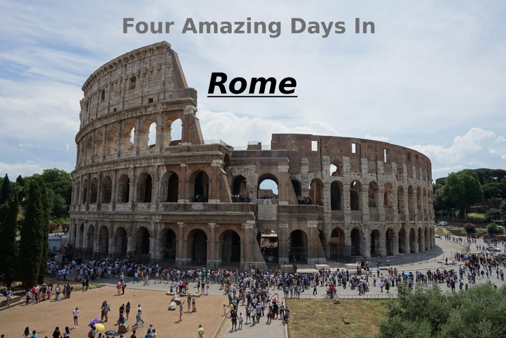 How We Spent 4 Amazing Days In Rome